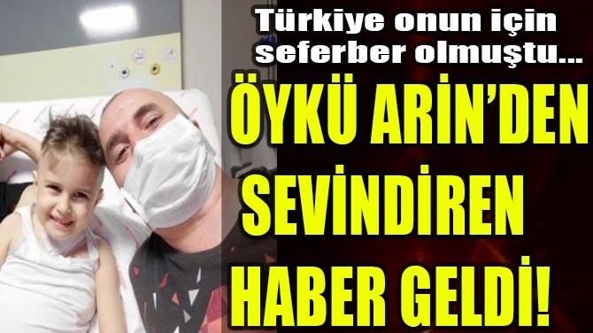 ÖYKÜ ARİN'DEN SEVİNDİREN HABER GELDİ!