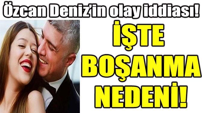 İŞTE  BOŞANMA  NEDENİ!