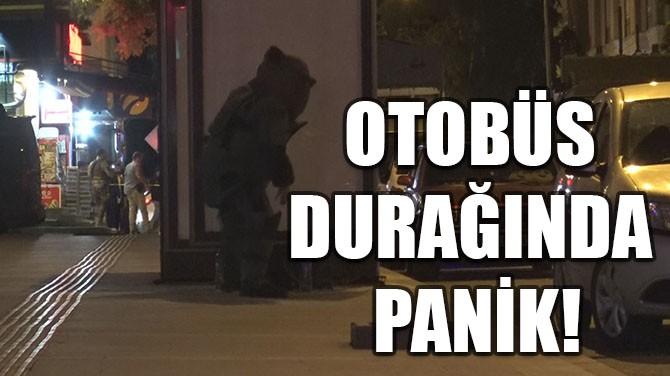 OTOBÜS DURAĞINDA PANİK!