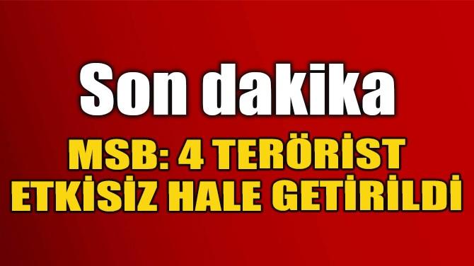 MSB'DEN SON DAKİKA AÇIKLAMASI!