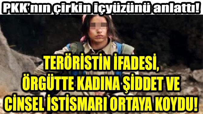 PKK'NIN ÇİRKİN  İÇYÜZÜNÜ ANLATTI!