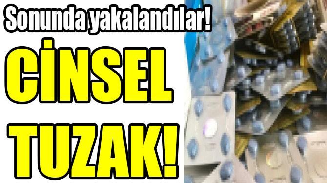 CİNSEL  TUZAK!