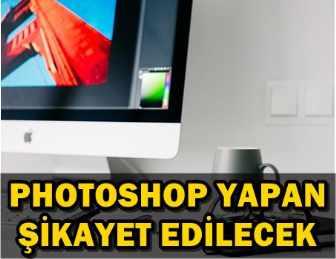 PHOTOSHOP YASAĞI ONLARIN HİÇ İŞİNE GELMEYECEK!..