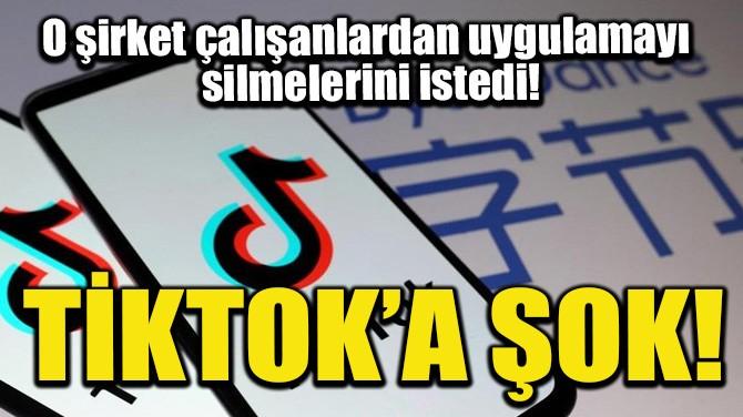 TİKTOK'A ŞOK!