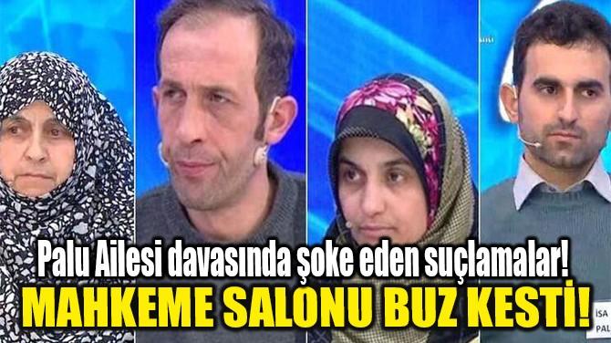 MAHKEME SALONU BUZ KESTİ!