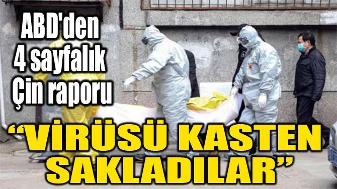 """""""VİRÜSÜ KASTEN SAKLADILAR"""""""
