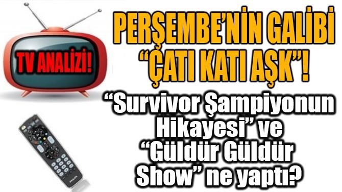 "PERŞEMBE'NİN GALİBİ  ""ÇATI KATI AŞK"""