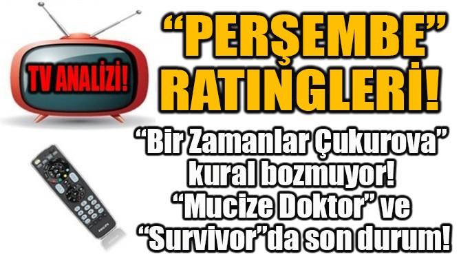 """""""PERŞEMBE""""RATINGLERİ!"""