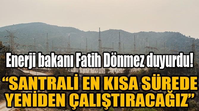 ENERJİ BAKANI FATİH DÖNMEZ DUYURDU!