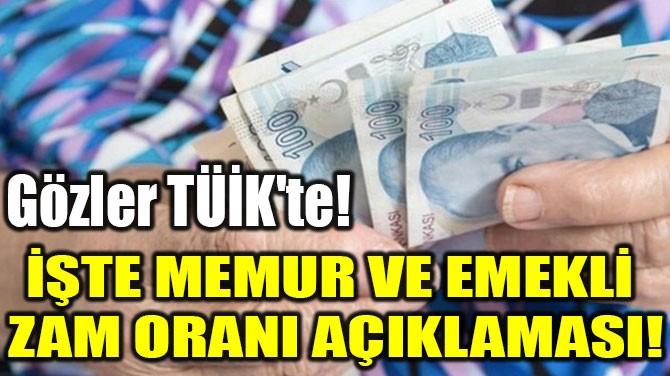 İŞTE MEMUR VE  EMEKLİ ZAM ORANI  AÇIKLAMASI!
