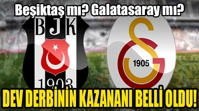DEV DERBİNİN KAZANANI BELLİ OLDU!