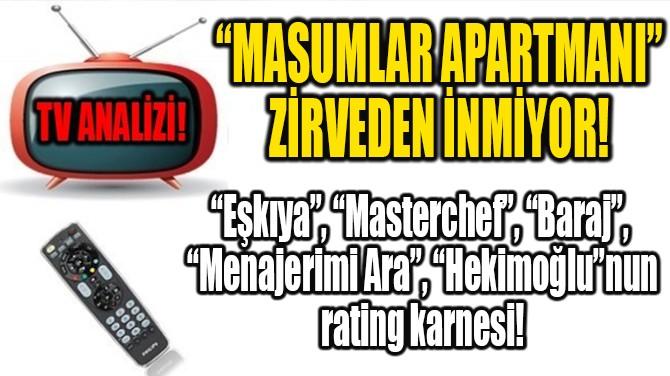 """""""MASUMLAR APARTMANI"""" ZİRVEDEN İNMİYOR!"""