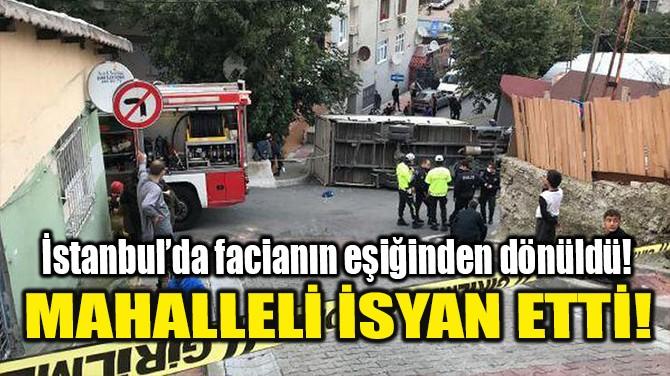 MAHALLELİ İSYAN ETTİ!