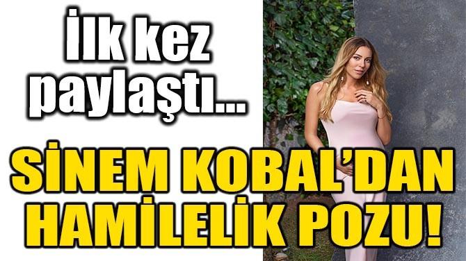 SİNEM KOBAL'DAN HAMİLELİK POZU!