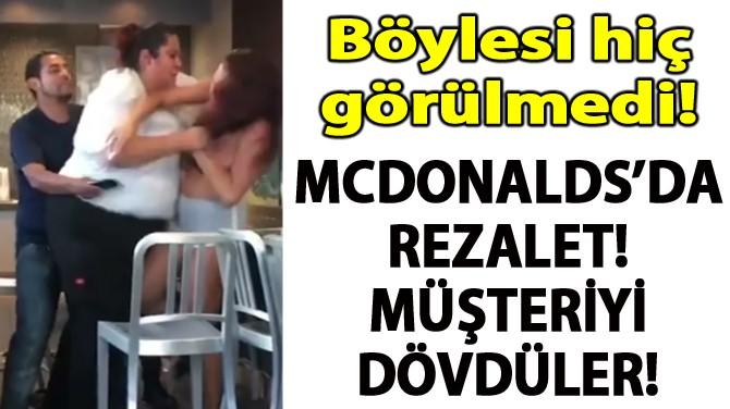 MCDONALDS'DA REZALET! MÜŞTERİYİ DÖVDÜLER!