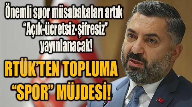 """RTÜK'TEN TOPLUMA """"SPOR"""" MÜJDESİ!"""