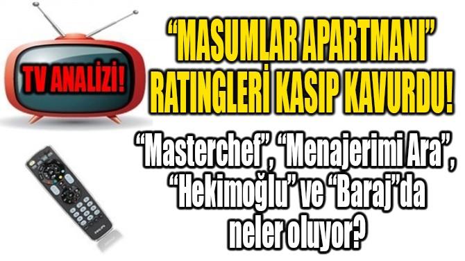 """MASUMLAR APARTMANI""  RATINGLERİ KASIP KAVURDU!"