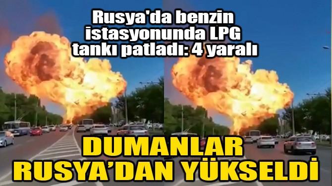 DUMANLAR RUSYA'DAN YÜKSELDİ!