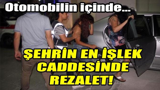 ŞEHRİN EN İŞLEK CADDESİNDE REZALET!