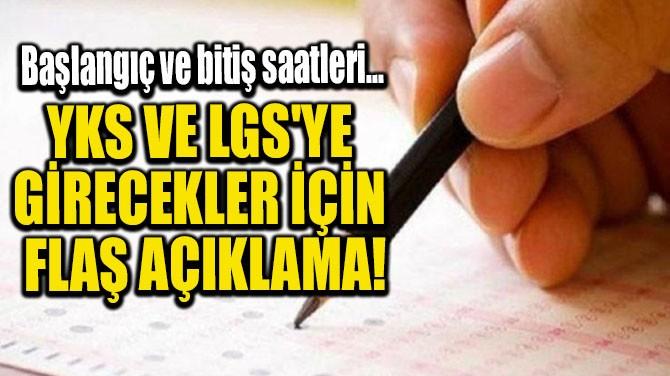 YKS VE LGS'YE GİRECEKLER İÇİN FLAŞ AÇIKLAMA!