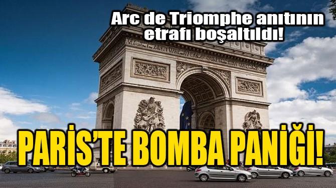 PARİS'TE BOMBA PANİĞİ!
