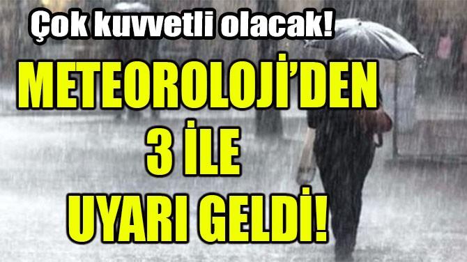 METEOROLOJİ'DEN UYARI GELDİ