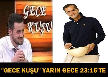 """""""GECE KUŞU""""NA YARIN GECE GURME ŞEF MEHMET ÖZER GELİYOR!"""