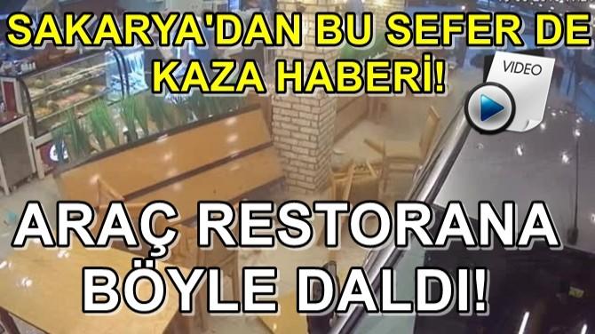 SAKARYA'DAN BU SEFER DE KAZA HABERİ! ARAÇ RESTORANA BÖYLE DALDI!