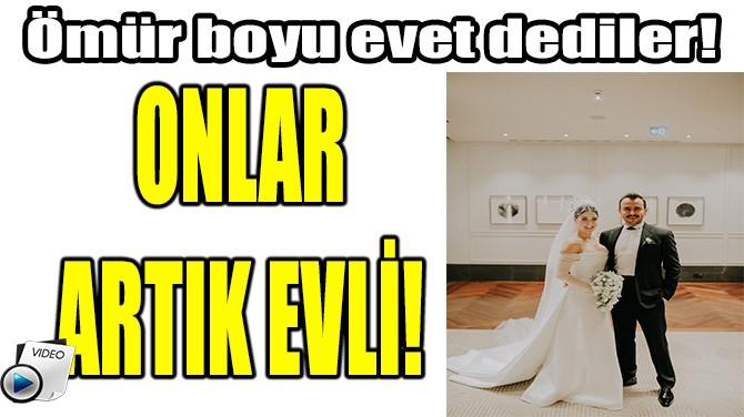 ÖMÜR BOYU EVET DEDİLER!