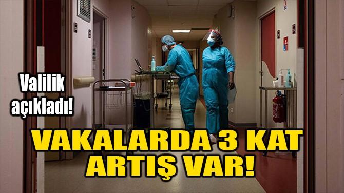 VAKALARDA 3 KAT ARTIŞ VAR!