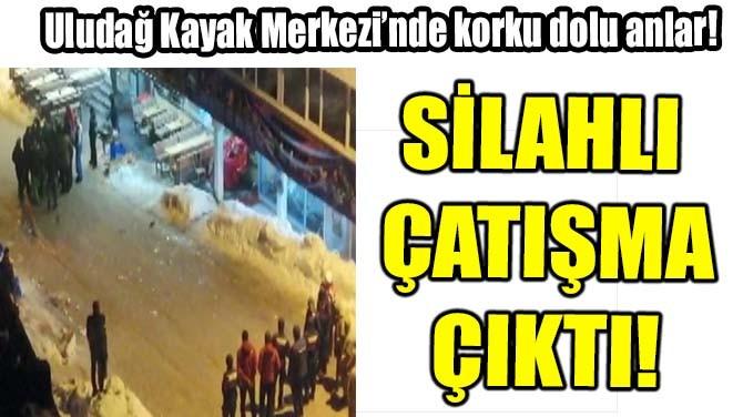 ULUDAĞ KAYAK MERKEZİ'NDE KORKU DOLU ANLAR!