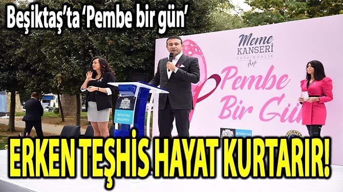 ERKEN TEŞHİS HAYAT KURTARIR!