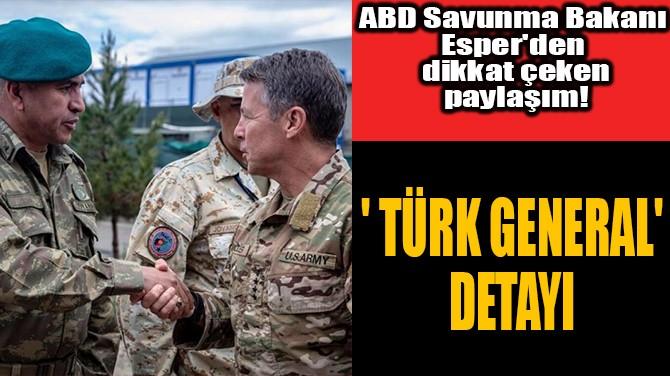 ABD SAVUNMA BAKANI ESPER'DEN DİKKAT ÇEKEN PAYLAŞIM!