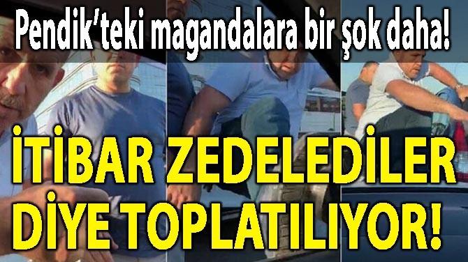 PENDİK'TEKİ MAGANDALARA BİR ŞOK DAHA!