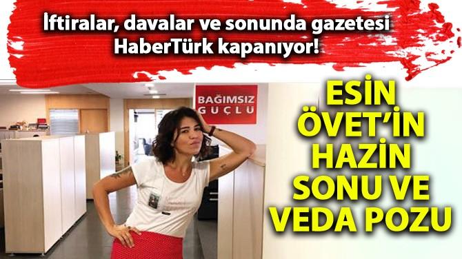 ESİN ÖVET'İN HAZİN SONU VE VEDA POZU!