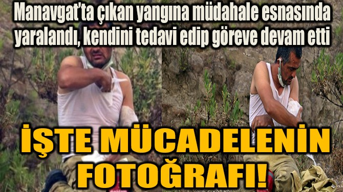 İŞTE MÜCADELENİN FOTOĞRAFI!