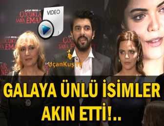 """""""ÇOCUKLAR SANA EMANET"""" FİLMİNİN GALASI YAPILDI!.."""