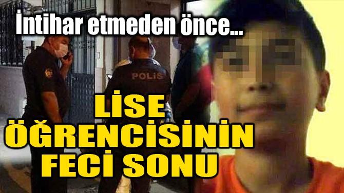 LİSE ÖĞRENCİSİNİN FECİ SONU!