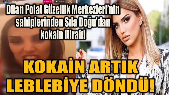 KOKAİN ARTIK LEBLEBİYE DÖNDÜ!