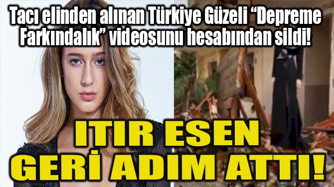 ITIR ESEN GERİ ADIM ATTI!