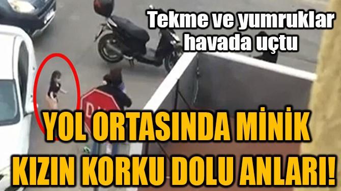 YOL ORTASINDA MİNİK KIZIN KORKU DOLU ANLARI!