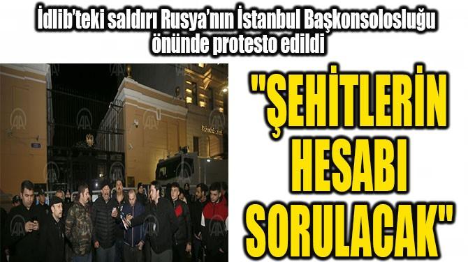 HAİN SALDIRIYA RUSYA KONSOLOSLUĞU ÖNÜNDE PROTESTO