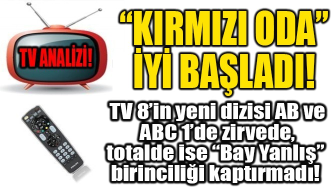 """KIRMIZI ODA"" İYİ BAŞLADI!"