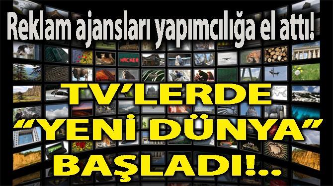"""TV'LERDE """"YENİ DÜNYA"""" BAŞLADI!."""
