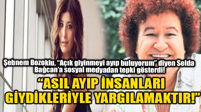 """""""ASIL AYIP İNSANLARI GİYDİKLERİYLE YARGILAMAKTIR!"""""""