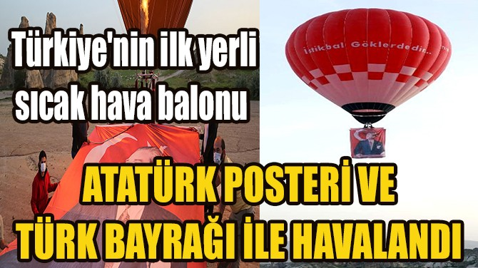 TÜRKİYE'NİN İLK YERLİ SICAK HAVA BALONU