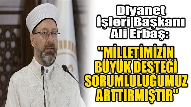 DİYANET İŞLERİ BAŞKANI'NDAN YENİ AÇIKLAMA!