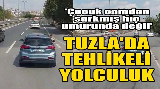 TUZLA'DA TEHLİKELİ YOLCULUK!