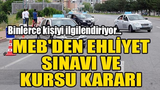 MEB'DEN EHLİYET SINAVI VE KURSU KARARI!