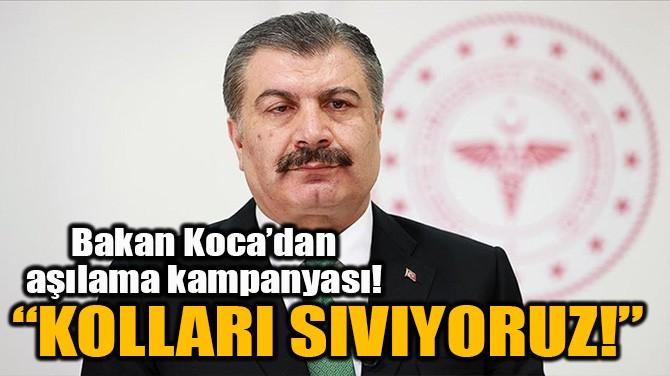 """""""KOLLARI SIVIYORUZ!"""""""